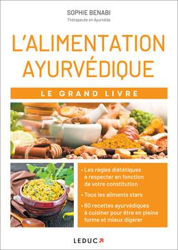Le grand livre de l'alimentation ayurvédique - Sophie Benabi - Éditions Leduc Pratique