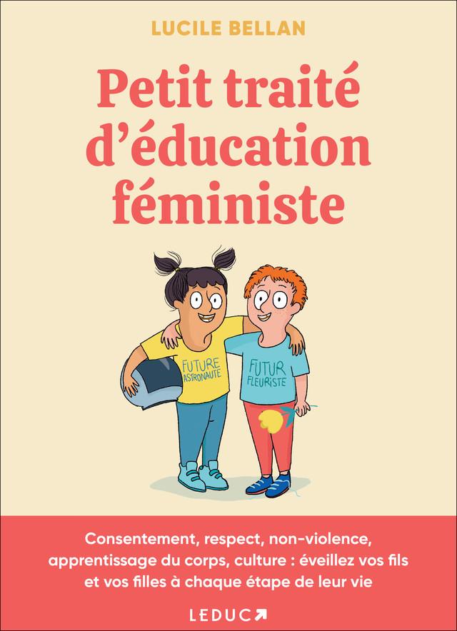 Petit traité d'éducation féministe - Lucile Bellan - Éditions Leduc