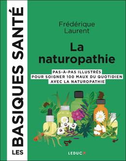 Basiques santé, la naturopathie - Frédérique Laurent - Éditions Leduc