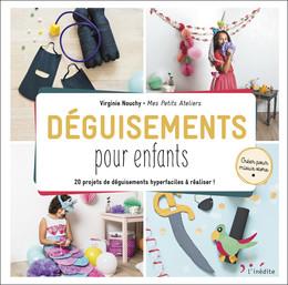 Déguisements pour enfants - Virginie Nouchy - Éditions L'Inédite