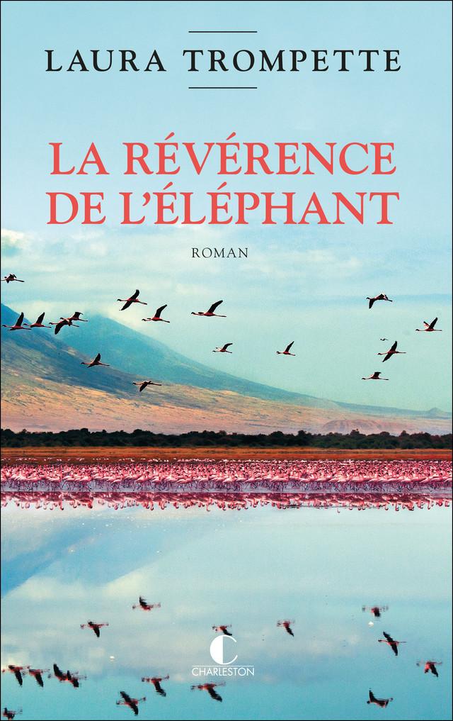 La révérence de l'éléphant - Laura Trompette - Éditions Charleston