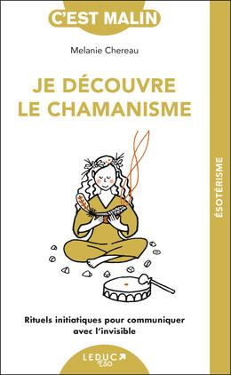 Je découvre le chamanisme - Mélanie Chereau - Éditions Leduc