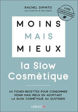 Moins mais mieux avec la slow cosmétique - Rachel Dipinto - Éditions Leduc Pratique