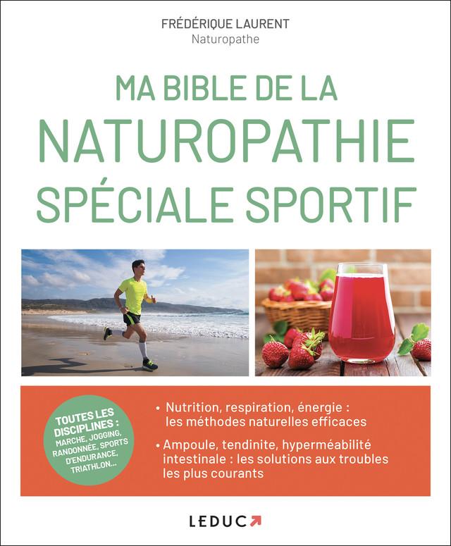 Ma bible de la naturopathie spécial sportif - Frédérique Laurent - Éditions Leduc Pratique