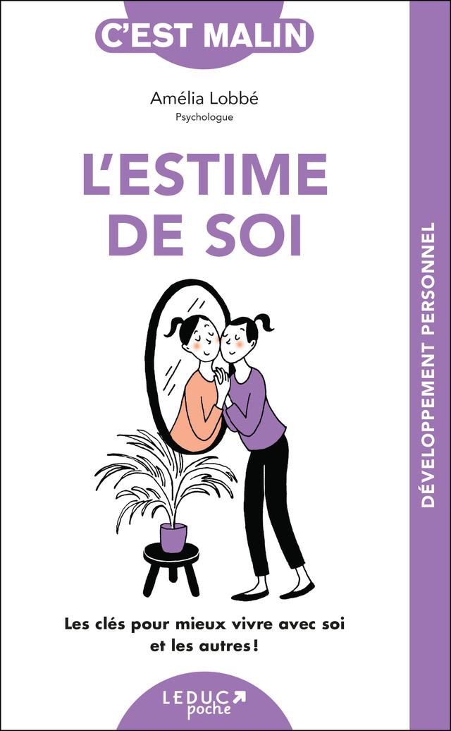 L'estime de soi, c'est malin - Amélia Lobbé - Éditions Leduc