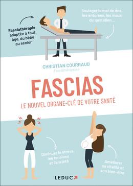 Fascia, l'organe clé de votre santé - Christian Courraud - Éditions Leduc Pratique