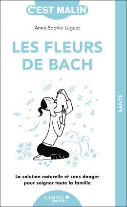 Les fleurs de Bach, c'est malin - Anne-Sophie Luguet - Éditions Leduc