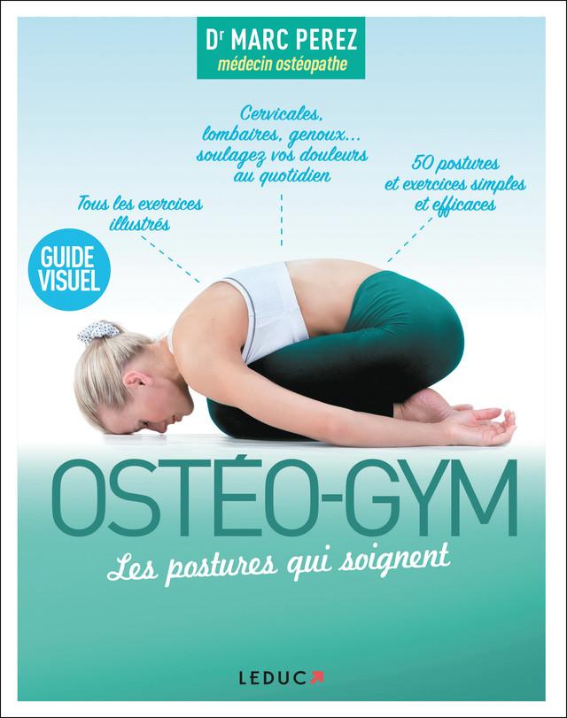 Ostéo-gym, les postures qui soignent - Marc Pérez - Éditions Leduc Pratique