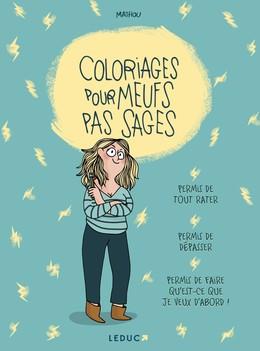 Coloriages pour meufs pas sages -  Mathou - Éditions Leduc Pratique