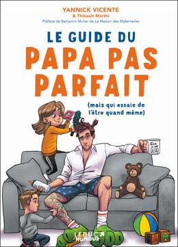 Le guide du papa pas parfait - Yannick Vicente, Thibault Marthi - Éditions Leduc