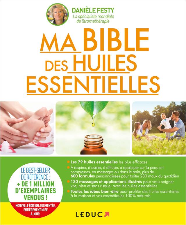 Ma bible des huiles essentielles - Danièle Festy - Éditions Leduc