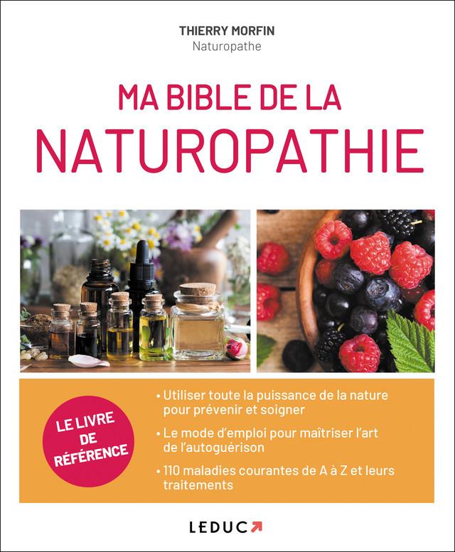 Ma bible de la naturopathie - Thierry Morfin - Éditions Leduc