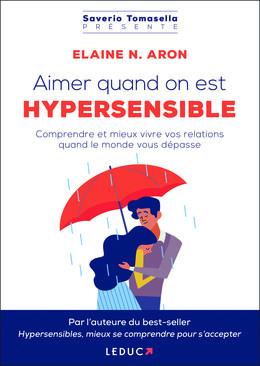 Hypersensibles... et heureux en amour ! - Elaine Aron - Éditions Leduc Pratique