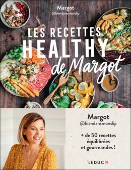 Les recettes healthy de Margot -  MARGOT @biendansmonslip - Éditions Leduc Pratique