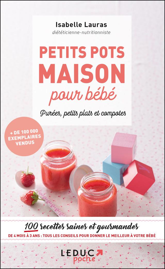 Petits pots maison pour bébé - Isabelle Lauras - Éditions Leduc