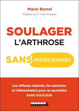 Soulager l'arthrose sans médicaments - Marie Borrel - Éditions Leduc