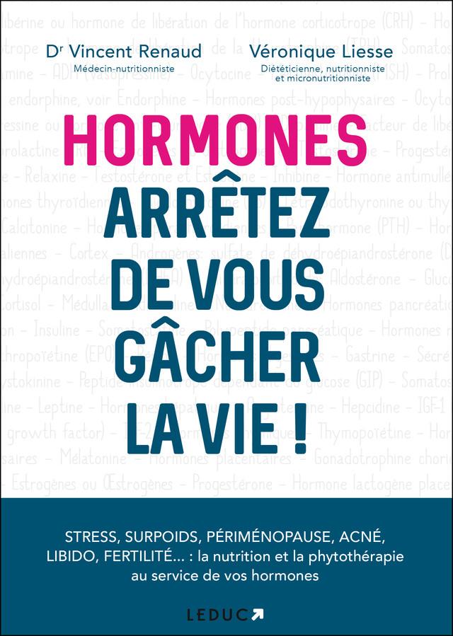 Hormones : arrêtez de vous gâcher la vie ! - Vincent  Renaud, Véronique Liesse - Éditions Leduc