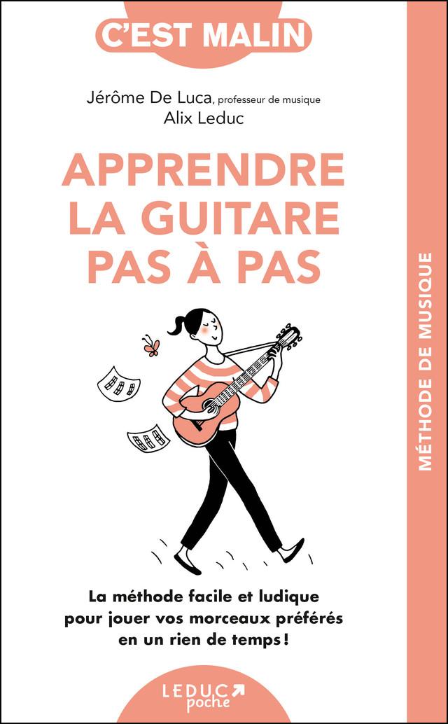 Apprendre la guitare pas à pas, c'est malin - Alix Leduc, Jérôme de Luca - Éditions Leduc