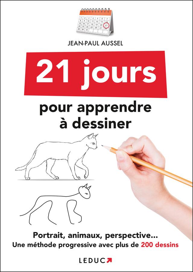 21 jours pour apprendre à dessiner - Jean-Paul Aussel - Éditions Leduc