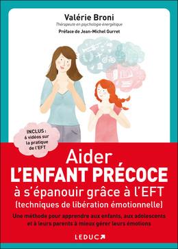 Aider l'enfant précoce à s'épanouir grâce à l'EFT (techniques de libération émotionnelle) - Valérie Broni - Éditions Leduc Pratique