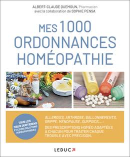 Mes 1000 ordonnances homéopathie - Albert-Claude Quemoun - Éditions Leduc