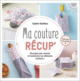Ma couture récup - Sophie Guedeau - Éditions L'Inédite
