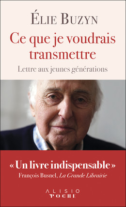Ce que je voudrais transmettre  - Élie Buzyn - Éditions Alisio