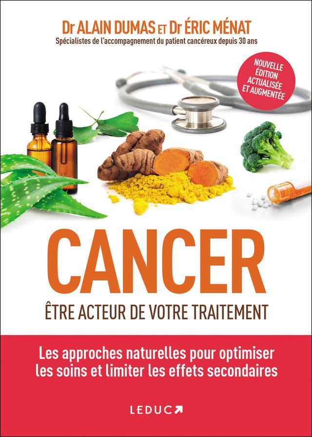 Cancer : être acteur de votre traitement - Alain Dumas, Eric Menat - Éditions Leduc