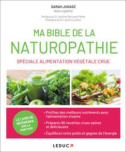 Le grand livre de la santé par l'alimentation crue - Sarah Juhasz - Éditions Leduc