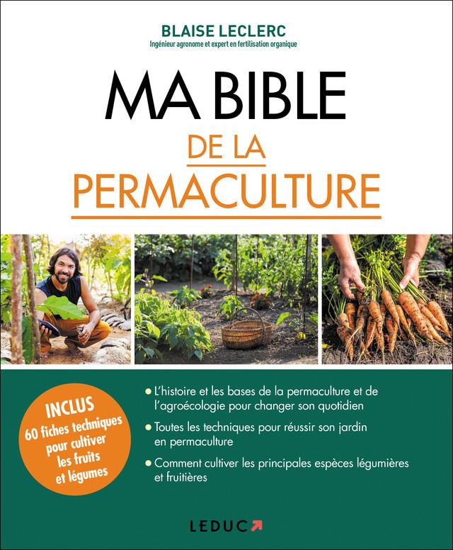 MA BIBLE DE LA PERMACULTURE - Blaise Leclerc - Éditions Leduc