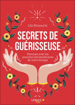 SECRETS DE GUÉRISSEUSE - Lila Rhiyourhi - Éditions Leduc