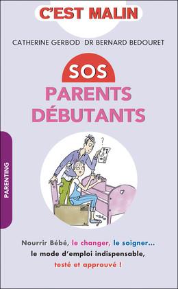 SOS parents débutants, c'est malin - Catherine Gerbod, Bernard Bedouret - Éditions Leduc Pratique