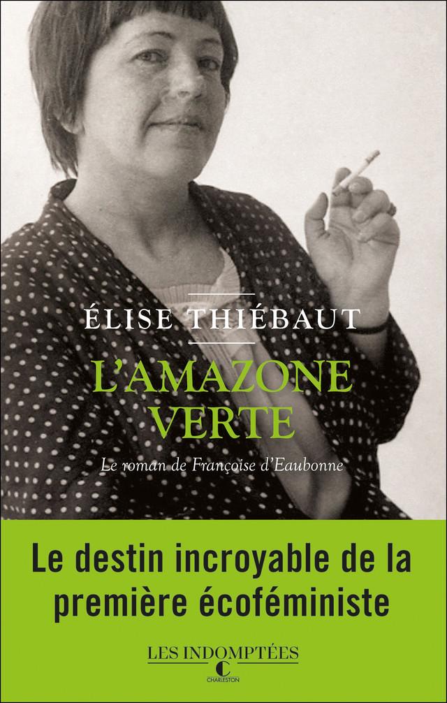 L'amazone verte - Élise Thiébaut - Éditions Charleston
