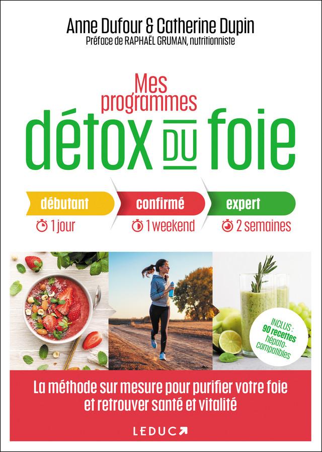 Mon programme détox hépatique - Anne Dufour, Catherine Dupin - Éditions Leduc Pratique