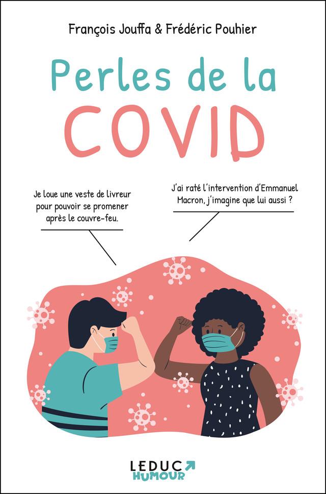 Perles de la Covid - Frédéric Pouhier, François Jouffa - Éditions Leduc Pratique