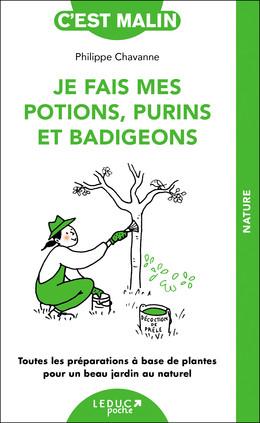 Je fais mes potions, purins et badigeons - Philippe Chavanne - Éditions Leduc