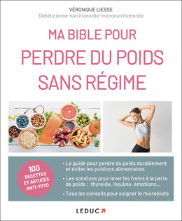 Ma bible pour perdre du poids sans régimes - Véronique Liesse - Éditions Leduc