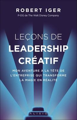 Leçons de leadership créatif - Robert Iger - Éditions Alisio