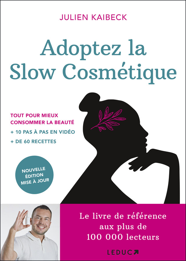 Adoptez la slow cosmétique  - Julien Kaibeck - Éditions Leduc Pratique