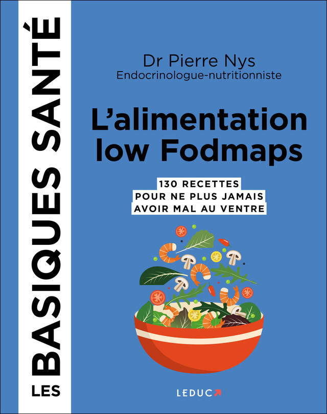 Basique santé - L'alimentation sans fodmaps - Dr Pierre Nys - Éditions Leduc