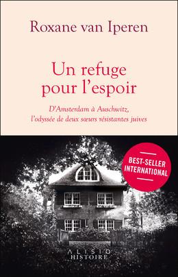 Un refuge pour l'espoir - Roxane van Iperen - Éditions Alisio