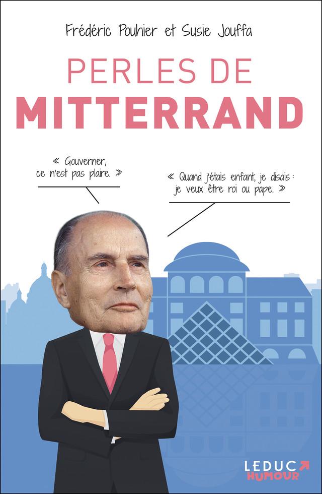 Perles de Mitterrand - Frédéric Pouhier, Susie Jouffa - Éditions Leduc Pratique