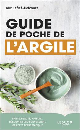 Guide de poche de l'argile - Alix Lefief-Delcourt - Éditions Leduc Pratique