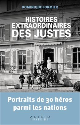 Histoires extraordinaires des justes - Dominique Lormier - Éditions Alisio