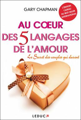 Au coeur des 5 langages de l'amour - Gary Chapman - Éditions Leduc
