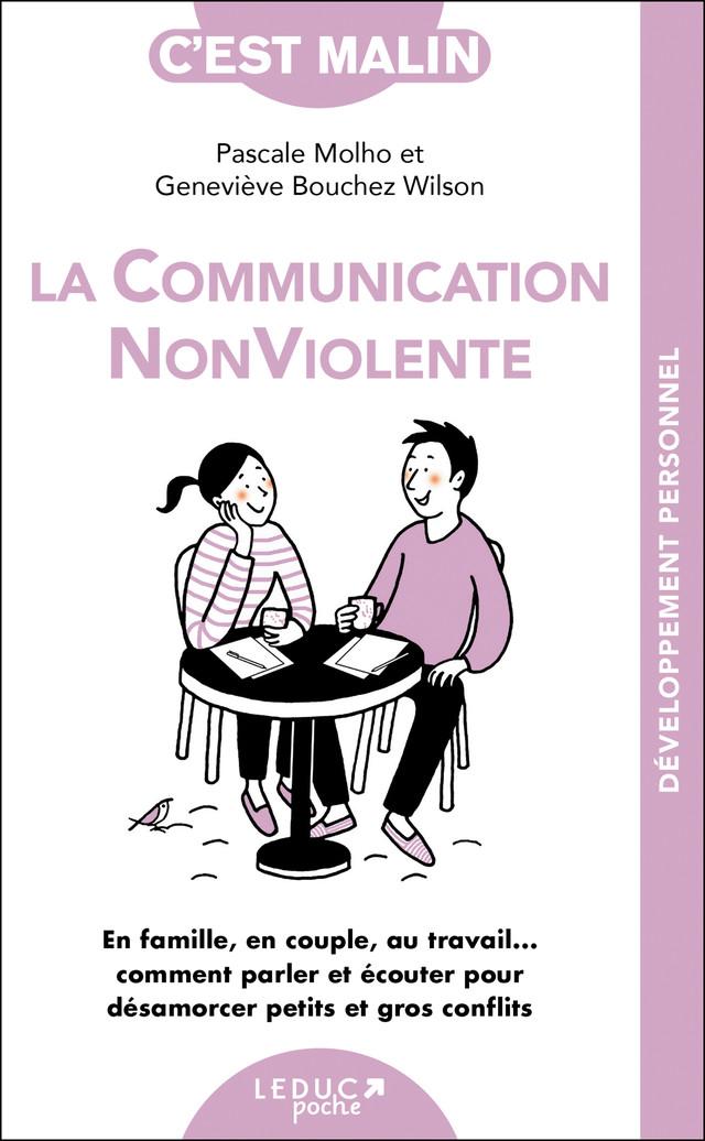 La communication non violente, c'est malin  - Geneviève Bouchez Wilson, Pascale Molho - Éditions Leduc Pratique