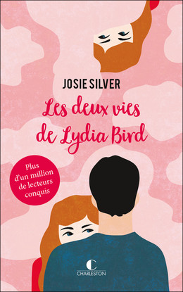 Les deux vies de Lydia Bird - Josie Silver - Éditions Charleston