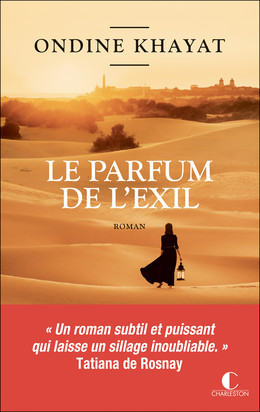 Le parfum de l'exil - Ondine Khayat - Éditions Charleston