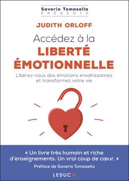 Accédez à la liberté émotionnelle ! - Judith Orloff - Éditions Leduc