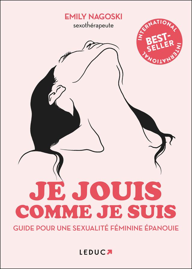 Je jouis comme je suis guide du plaisir féminin - Emily Nagoski - Éditions Leduc